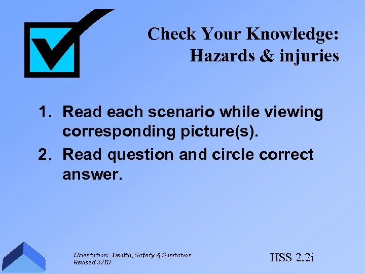 Check Your Knowledge: Hazards & injuries 1. Read each scenario while viewing corresponding picture(s).