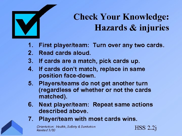Check Your Knowledge: Hazards & injuries 1. 2. 3. 4. First player/team: Turn over