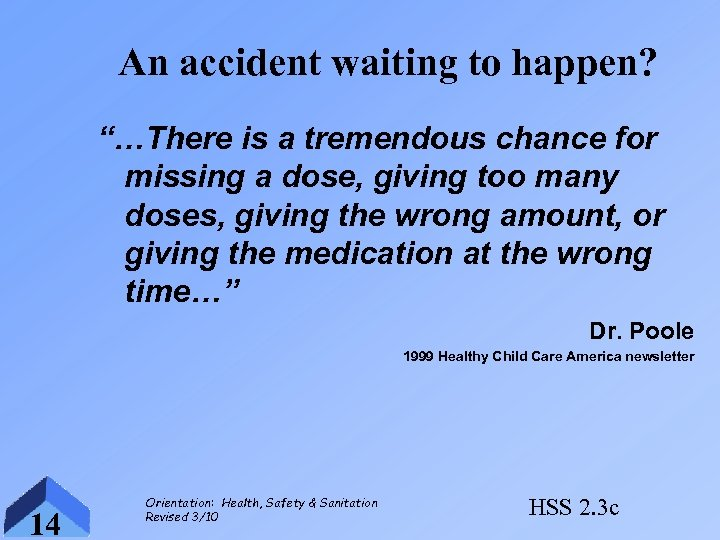 """An accident waiting to happen? """"…There is a tremendous chance for missing a dose,"""