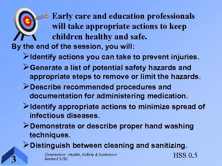 Early care and education professionals will take appropriate actions to keep children healthy and