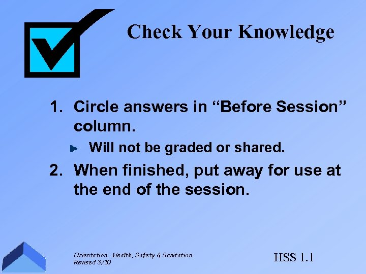 """Check Your Knowledge 1. Circle answers in """"Before Session"""" column. Will not be graded"""