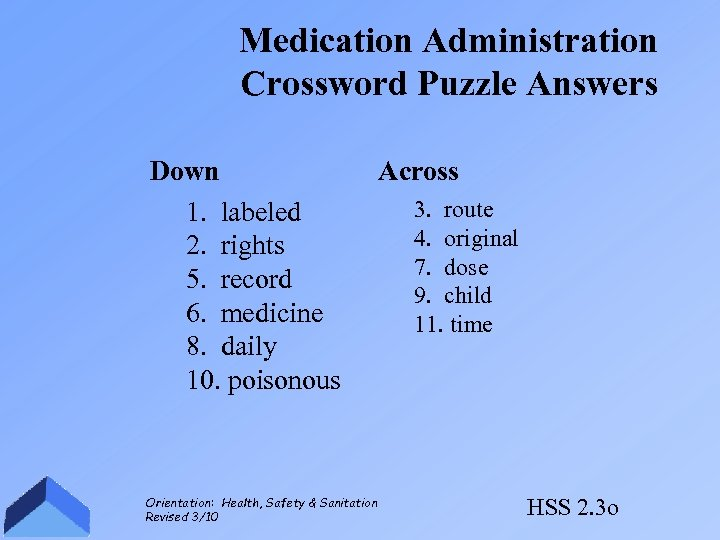 Medication Administration Crossword Puzzle Answers Down 1. labeled 2. rights 5. record 6. medicine