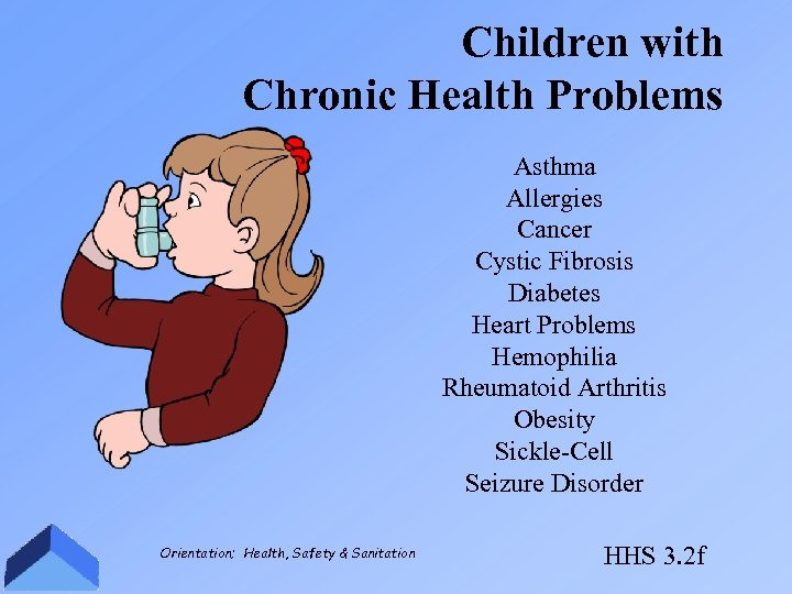 Children with Chronic Health Problems Asthma Allergies Cancer Cystic Fibrosis Diabetes Heart Problems Hemophilia