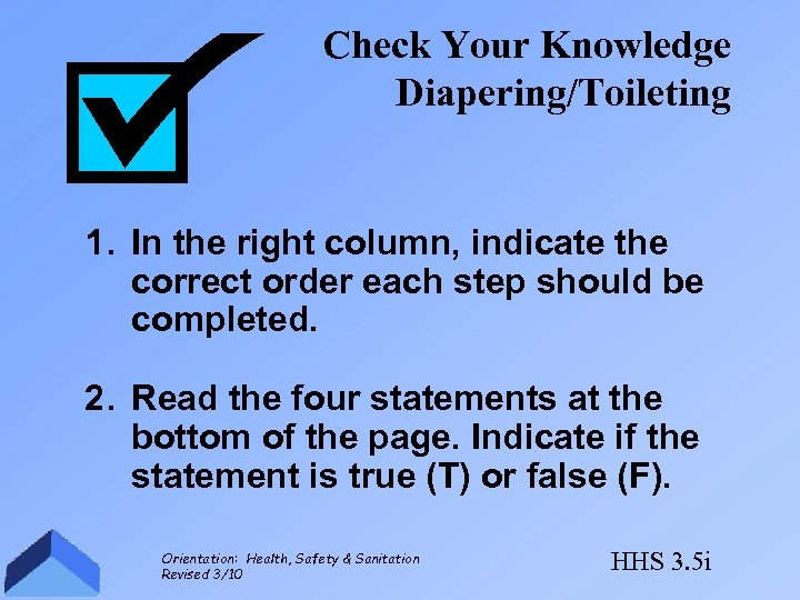 Check Your Knowledge Diapering/Toileting 1. In the right column, indicate the correct order each