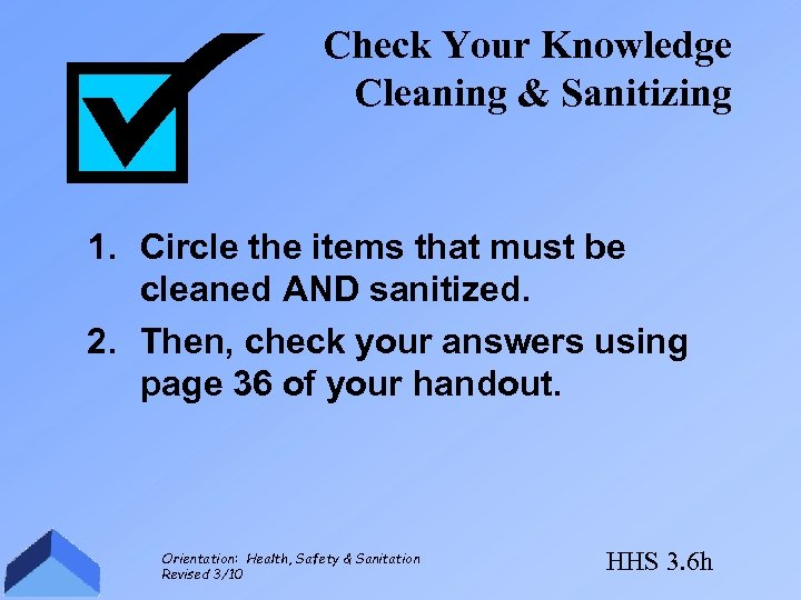 Check Your Knowledge Cleaning & Sanitizing 1. Circle the items that must be cleaned