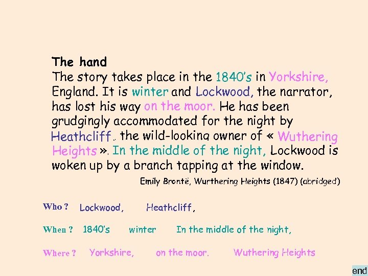 The hand The story takes place in the 1840's in Yorkshire, England. It is