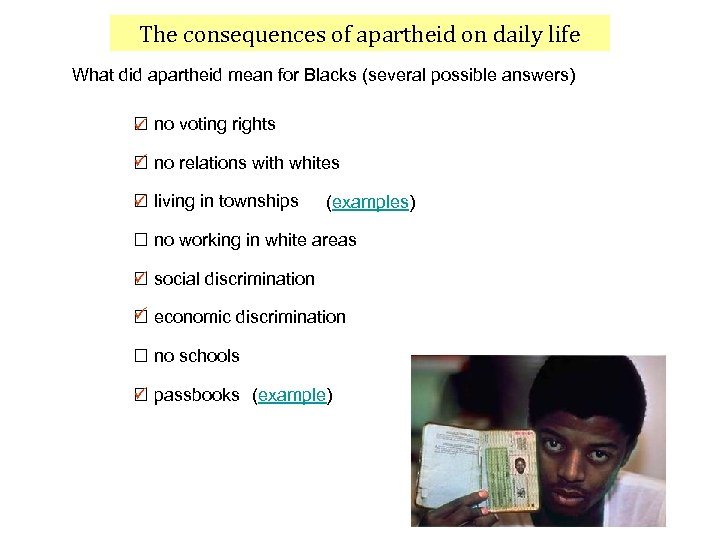 The consequences of apartheid on daily life What did apartheid mean for Blacks (several