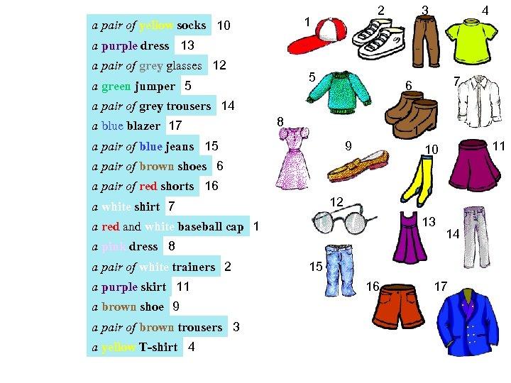 2 1 a pair of yellow socks 10 3 4 a purple dress 13