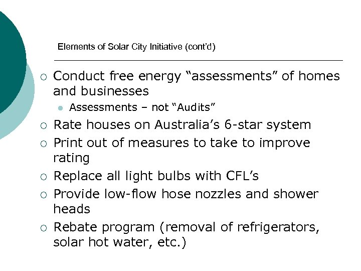 """Elements of Solar City Initiative (cont'd) ¡ Conduct free energy """"assessments"""" of homes and"""