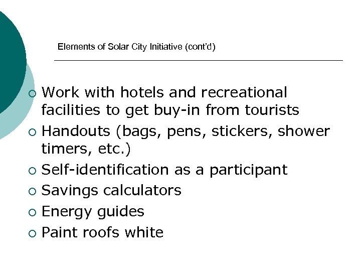 Elements of Solar City Initiative (cont'd) Work with hotels and recreational facilities to get