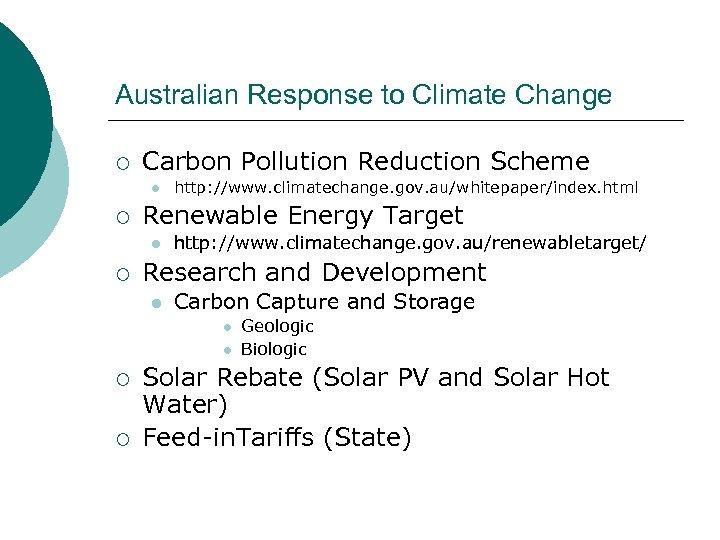 Australian Response to Climate Change ¡ Carbon Pollution Reduction Scheme l ¡ Renewable Energy