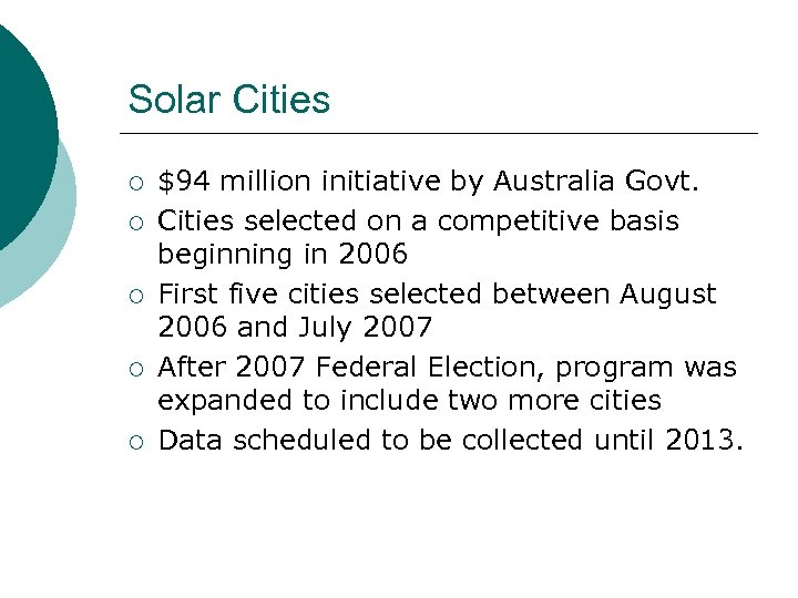 Solar Cities ¡ ¡ ¡ $94 million initiative by Australia Govt. Cities selected on