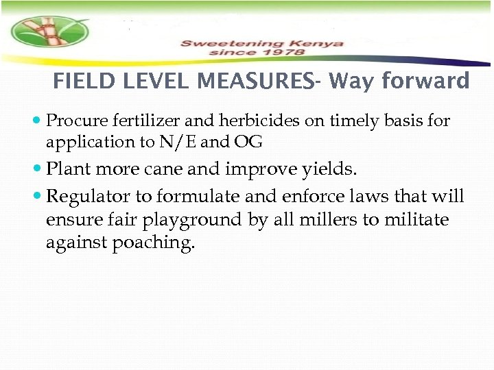 FIELD LEVEL MEASURES- Way forward Procure fertilizer and herbicides on timely basis for application