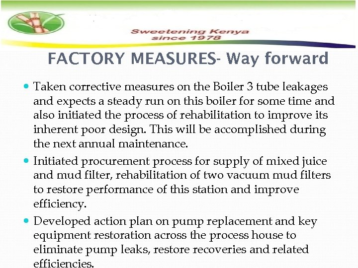 FACTORY MEASURES- Way forward Taken corrective measures on the Boiler 3 tube leakages and