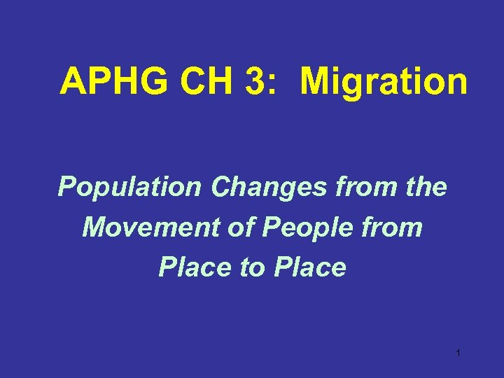 APHG CH 3: Migration Population Changes from the Movement of People from Place to
