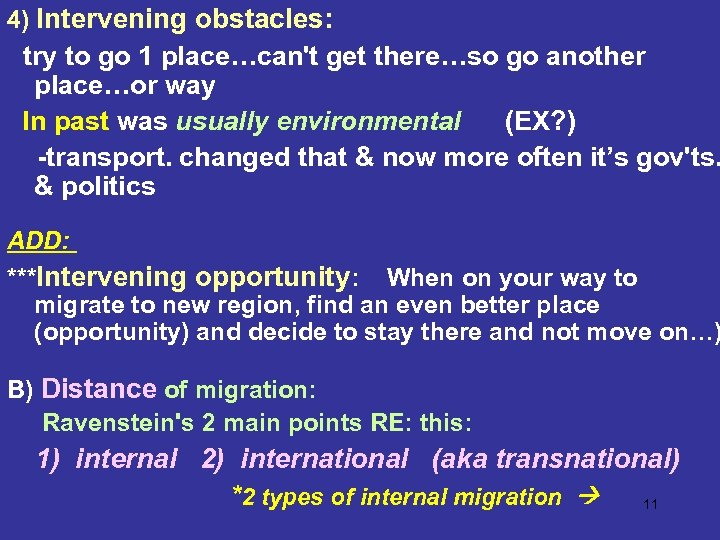4) Intervening obstacles: try to go 1 place…can't get there…so go another place…or way