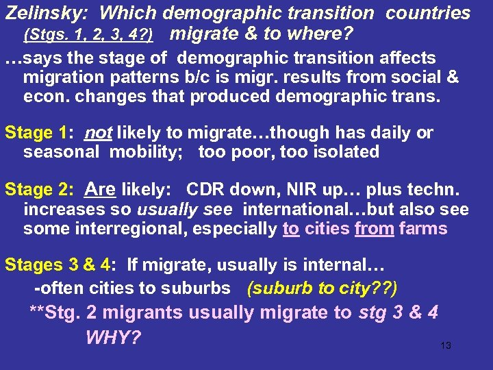 Zelinsky: Which demographic transition countries (Stgs. 1, 2, 3, 4? ) migrate & to