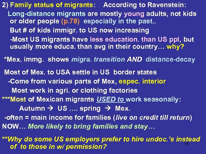 2) Family status of migrants: According to Ravenstein: Long-distance migrants are mostly young adults,