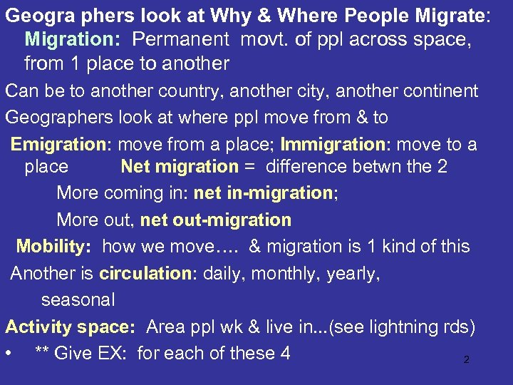 Geogra phers look at Why & Where People Migrate: Migration: Permanent movt. of ppl