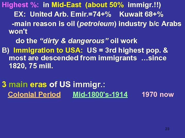 Highest %: in Mid-East (about 50% immigr. !!) EX: United Arb. Emir. =74+% Kuwait