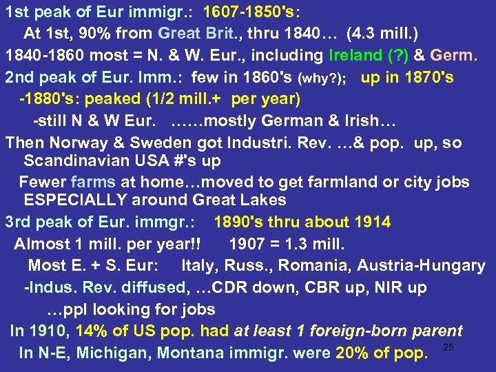 1 st peak of Eur immigr. : 1607 -1850's: At 1 st, 90% from