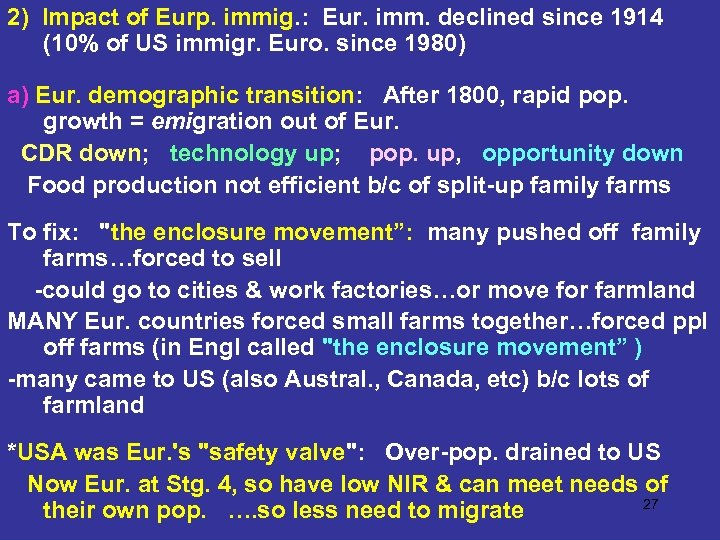 2) Impact of Eurp. immig. : Eur. imm. declined since 1914 (10% of US