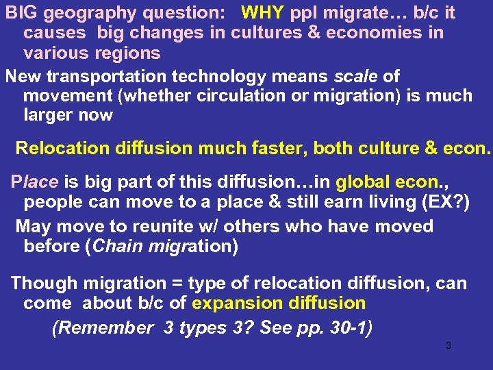 BIG geography question: WHY ppl migrate… b/c it causes big changes in cultures &