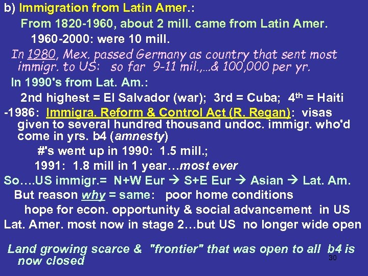 b) Immigration from Latin Amer. : From 1820 -1960, about 2 mill. came from