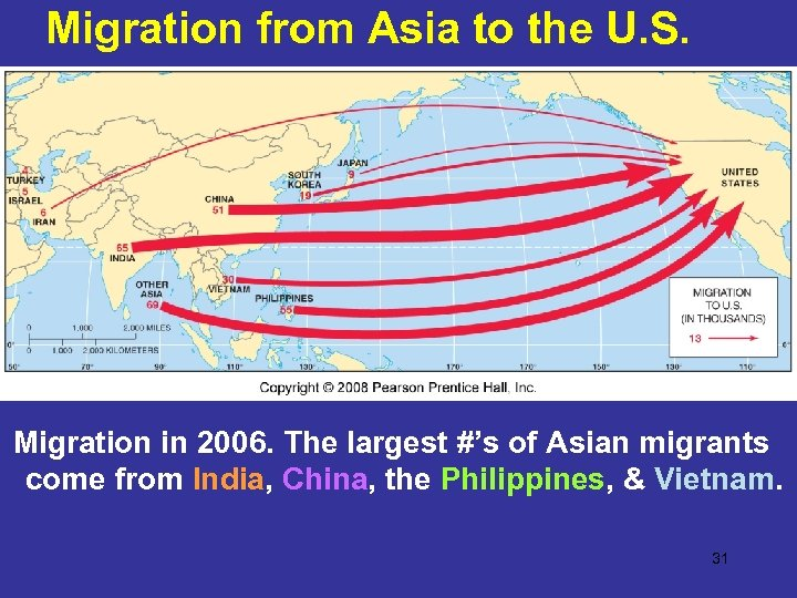 Migration from Asia to the U. S. Migration in 2006. The largest #'s of