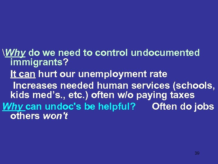 Why do we need to control undocumented immigrants? It can hurt our unemployment rate