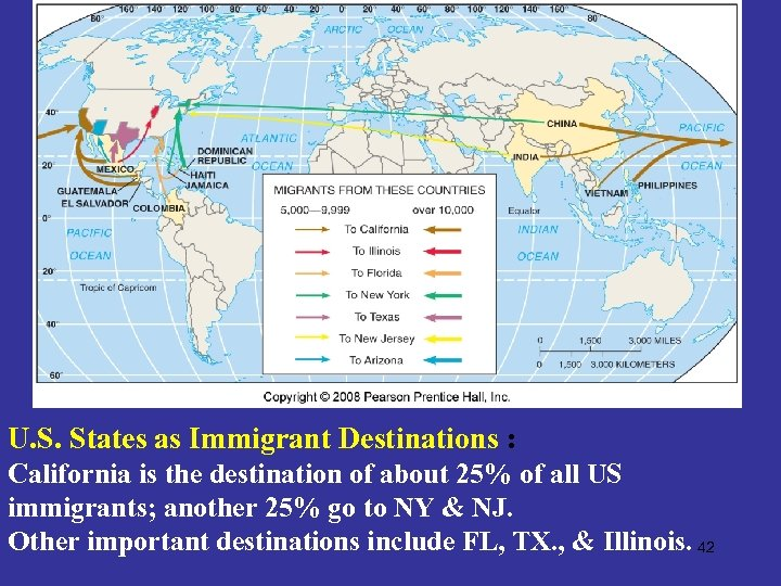 U. S. States as Immigrant Destinations : California is the destination of about 25%