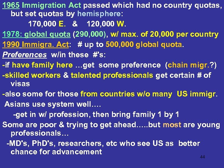 1965 Immigration Act passed which had no country quotas, but set quotas by hemisphere: