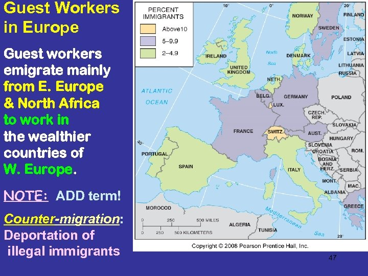 Guest Workers in Europe Guest workers emigrate mainly from E. Europe & North Africa