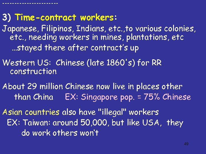 ------------ 3) Time-contract workers: Japanese, Filipinos, Indians, etc. , to various colonies, etc. ,