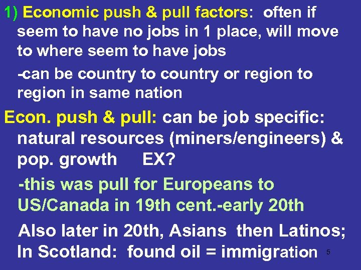 1) Economic push & pull factors: often if seem to have no jobs in
