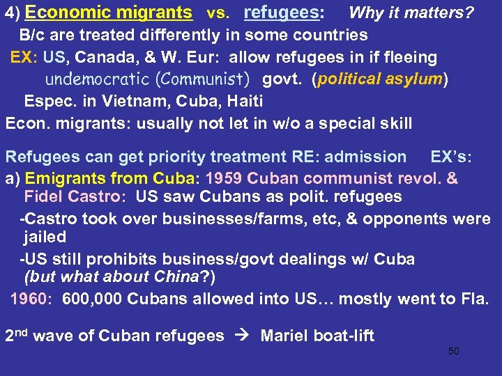 4) Economic migrants vs. refugees: Why it matters? B/c are treated differently in some