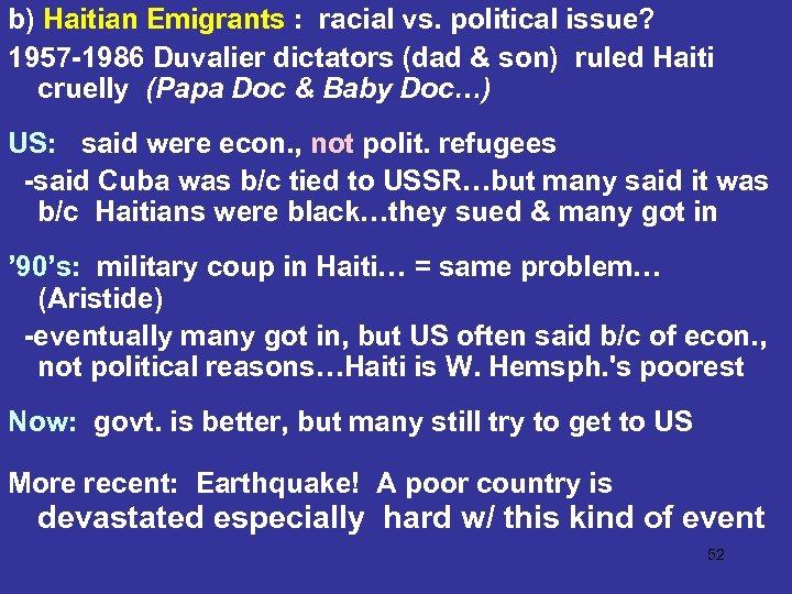 b) Haitian Emigrants : racial vs. political issue? 1957 -1986 Duvalier dictators (dad &
