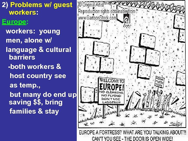 2) Problems w/ guest workers: Europe: workers: young men, alone w/ language & cultural