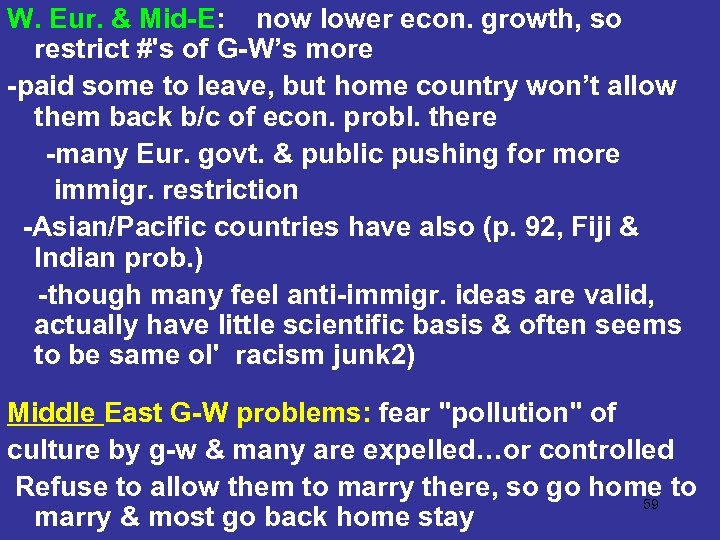 W. Eur. & Mid-E: now lower econ. growth, so restrict #'s of G-W's more