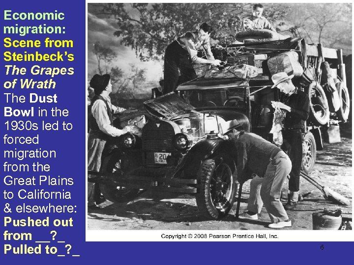 Economic migration: Scene from Steinbeck's The Grapes of Wrath The Dust Bowl in the