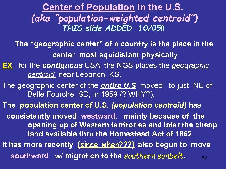 "Center of Population in the U. S. (aka ""population-weighted centroid"") THIS slide ADDED 10/05!!"