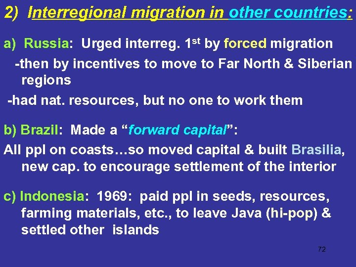2) Interregional migration in other countries: a) Russia: Urged interreg. 1 st by forced