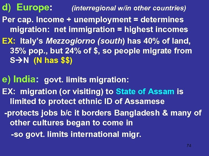 d) Europe: (interregional w/in other countries) Per cap. Income + unemployment = determines migration: