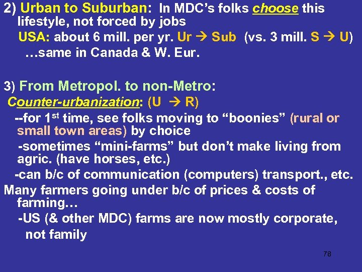 2) Urban to Suburban: In MDC's folks choose this lifestyle, not forced by jobs