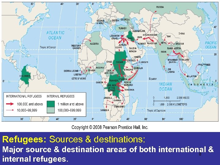 Refugees: Sources & destinations: Major source & destination areas of both international & 8