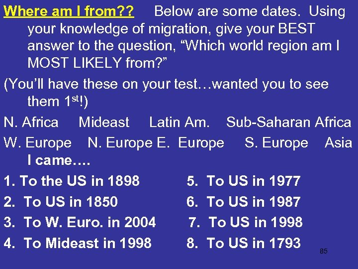 Where am I from? ? Below are some dates. Using your knowledge of migration,