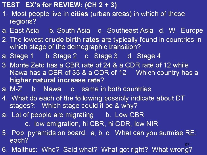 TEST EX's for REVIEW: (CH 2 + 3) 1. Most people live in cities