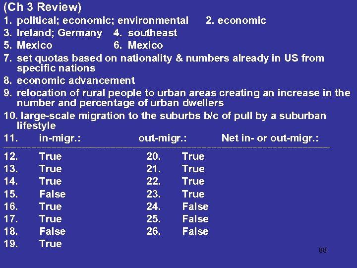 (Ch 3 Review) 1. 3. 5. 7. political; economic; environmental 2. economic Ireland; Germany