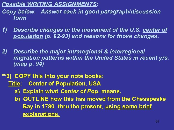Possible WRITING ASSIGNMENTS: Copy below. Answer each in good paragraph/discussion form 1) Describe changes