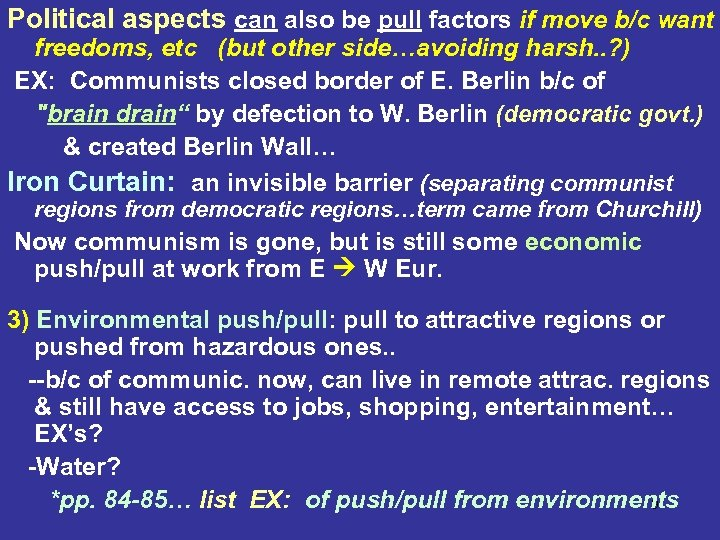 Political aspects can also be pull factors if move b/c want freedoms, etc (but